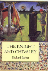 Richard Barber: The Knight and Chivalry
