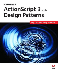 Joey Lott: Advanced ActionScript 3 with Design Patterns