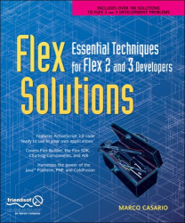 Marco Casario: Flex Solutions: Essential Techniques for Flex 2 and 3 Developers (Solutions)
