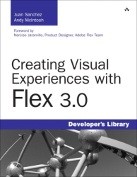 Juan Sanchez: Creating Visual Experiences with Flex 3.0 (Developer's Library)