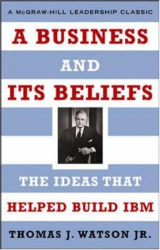 Thomas J. Watson: A Business and Its Beliefs : The Ideas That Helped Build IBM