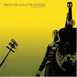 Rocco DeLuca & The Burden - Swing Low