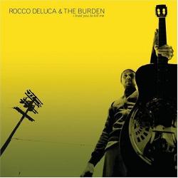 Rocco DeLuca & The Burden - Swing Low