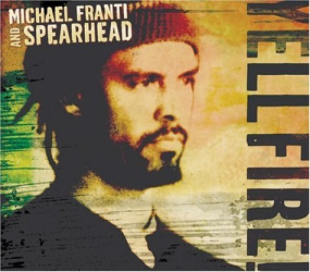 Michael Franti & Spearhead   - Yell Fire!