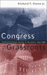 Richard F. Fenno: Congress at the Grassroots: Representational Change in the South, 1970 -1998