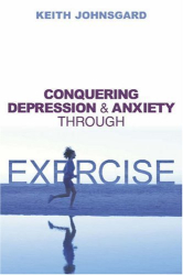 Keith Johnsgard: Conquering Depression and Anxiety Through Exercise