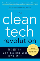 Ron Pernick: The Clean Tech Revolution: The Next Big Growth and Investment Opportunity