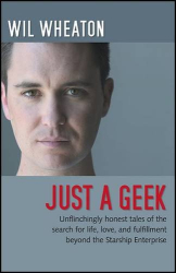 Wil Wheaton: Just a Geek