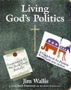 Jim Wallis: Living God's Politics: A Guide to Putting Your Faith into Action