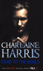 Charlaine Harris: Dead To The World: A True Blood Novel