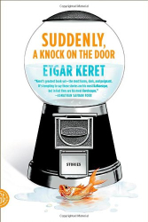 Etgar Keret: Suddenly, a Knock on the Door: Stories
