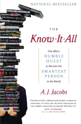 A. J. Jacobs: The Know-It-All : One Man's Humble Quest to Become the Smartest Person in the World