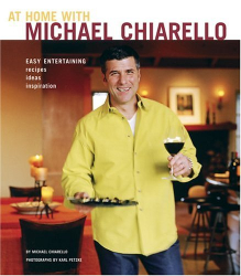 Michael Chiarello: At Home with Michael Chiarello: Easy Entertaining