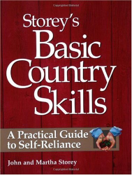: Storey's Basic Country Skills: A Practical Guide to Self-Reliance