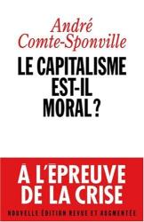 André Comte-Sponville: Le Capitalisme est-Il moral ? Nouvelle Edition