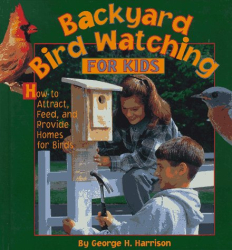George H. Harrison: Backyard Bird Watching for Kids: How to Attract, Feed, and Provide Homes for Birds