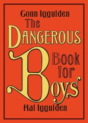 Conn Iggulden: The Dangerous Book for Boys