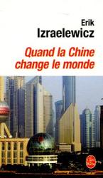 Erik Izraëlewicz: Quand la Chine change le monde