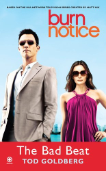 Tod Goldberg: Burn Notice: The Bad Beat