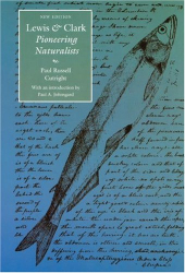 Paul Russell Cutright: Lewis and Clark: Pioneering Naturalists (Lewis & Clark Expedition)