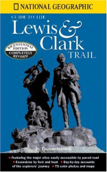 Thomas Schmidt: National Geographic Guide to the Lewis & Clark Trail