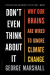 George Marshall: Don't Even Think About It: Why Our Brains Are Wired to Ignore Climate Change