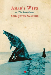 Sena Jeter Naslund: Ahab's Wife: Or, The Star-gazer: A Novel (P.S.)