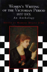 Harriet Devine Jump: Women's Writing of the Victorian Period 1837-1901: An Anthology
