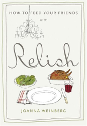 Joanna Weinberg: How to Feed Your Friends with Relish
