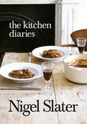 Nigel Slater: The Kitchen Diaries