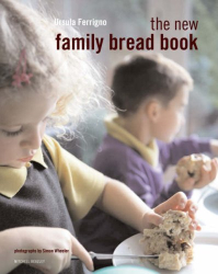 Ursula Ferrigno: The New Family Bread Book