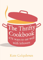 Kate Colquhoun: The Thrifty Cookbook