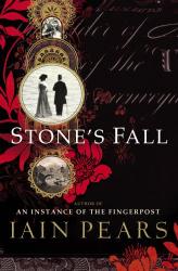 Iain Pears: Stone's Fall