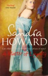 Sandra Howard: A Matter of Loyalty