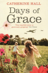 Catherine Hall: Days of Grace