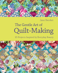 Jane Brocket: The Gentle Art of Quilt-Making