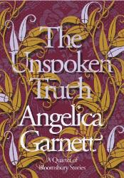 Angelica Garnett: The Unspoken Truth