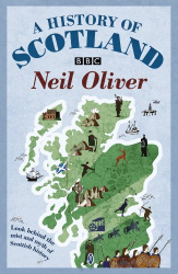 Neil Oliver: A History Of Scotland