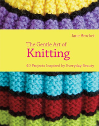 Jane Brocket: The Gentle Art of Knitting