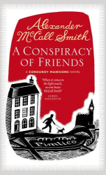 Alexander McCall Smith: A Conspiracy of Friends