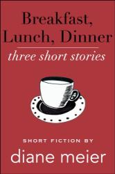 Diane Meier: Breakfast, Lunch, Dinner
