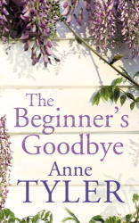 Anne Tyler: The Beginner's Goodbye