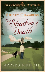 James Runcie: Sidney Chambers and the Shadow of Death (The Grantchester Mysteries)