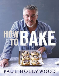 Paul Hollywood: How to Bake