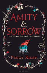 Peggy Riley: Amity & Sorrow