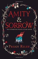 Peggy Riley: Amity & Sorrow