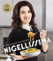Nigella Lawson: Nigellissima: Instant Italian Inspiration