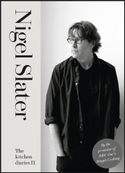 Nigel Slater: The Kitchen Diaries II