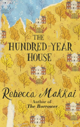 Rebecca Makkai: The Hundred-Year House