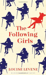 Louise Levene: The Following Girls